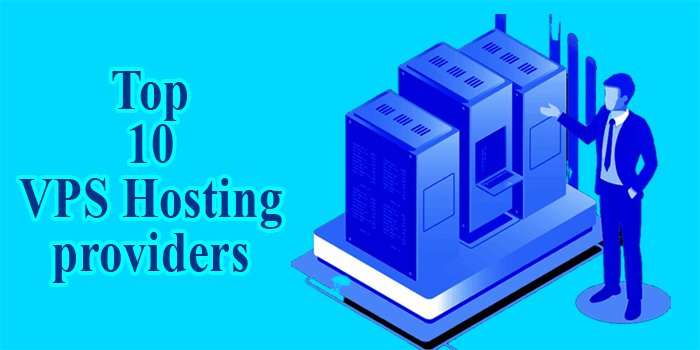 Top 10 VPS Hosting Providers