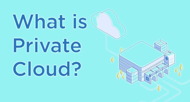 Private Cloud and its Benefits