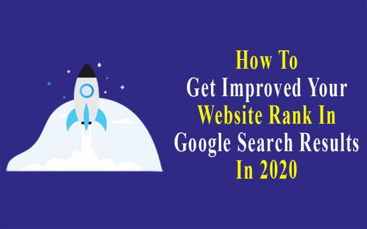 How To Get Improved Your WebSite Rank In Google Search Result In 2020